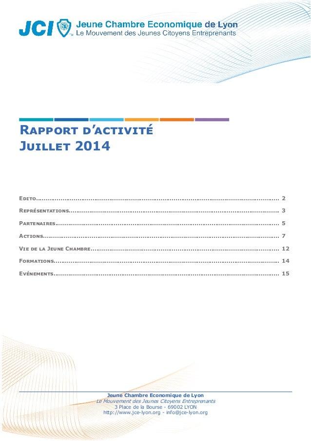 Rapport d'activité Juillet 2014  Jeune Chambre Economique de Lyon  Le Mouvement des Jeunes Citoyens Entreprenants  3 Place...
