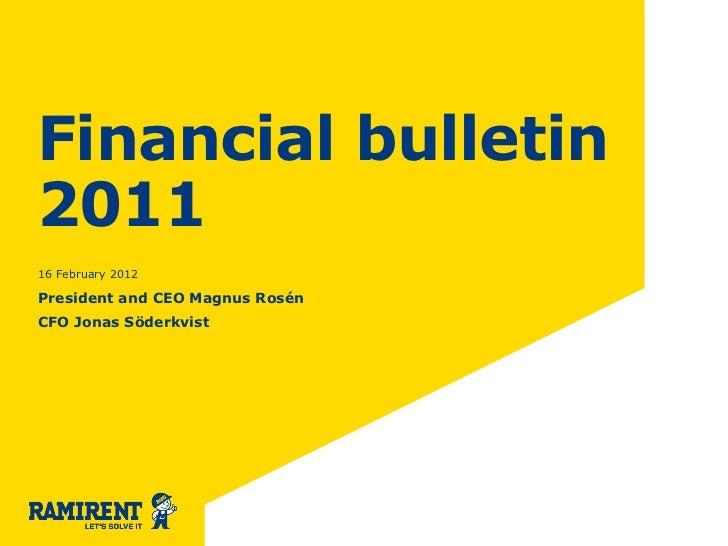 Financial bulletin201116 February 2012President and CEO Magnus RosénCFO Jonas Söderkvist