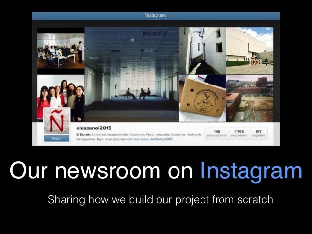 Our newsroom on Instagram Sharing how we build our project from scratch