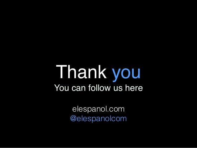 Thank you You can follow us here elespanol.com @elespanolcom