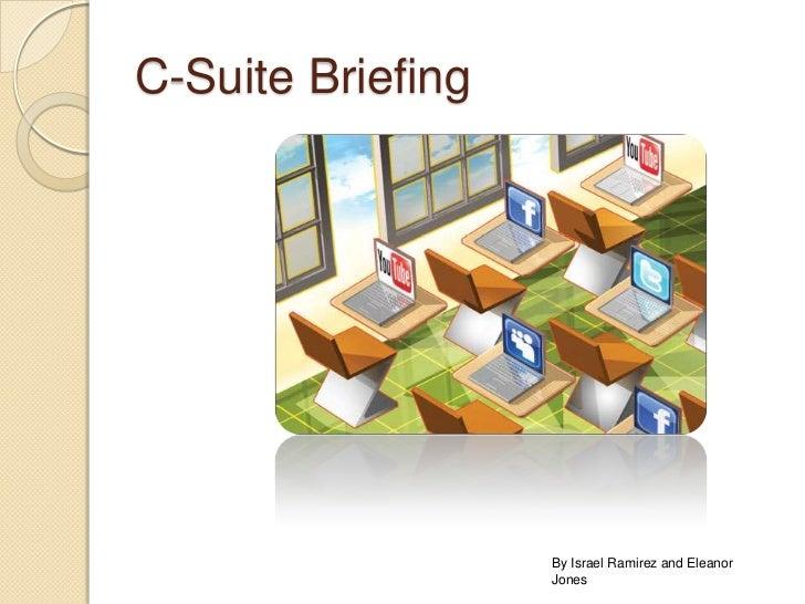 C-Suite Briefing<br />By Israel Ramirez and Eleanor Jones<br />