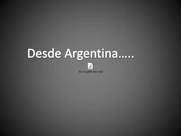 Desde Argentina…..<br />