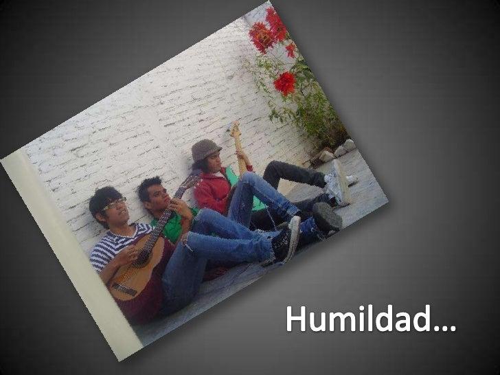 Humildad…<br />