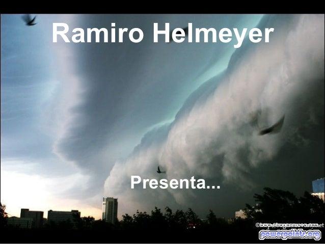 Ramiro Helmeyer     Presenta...