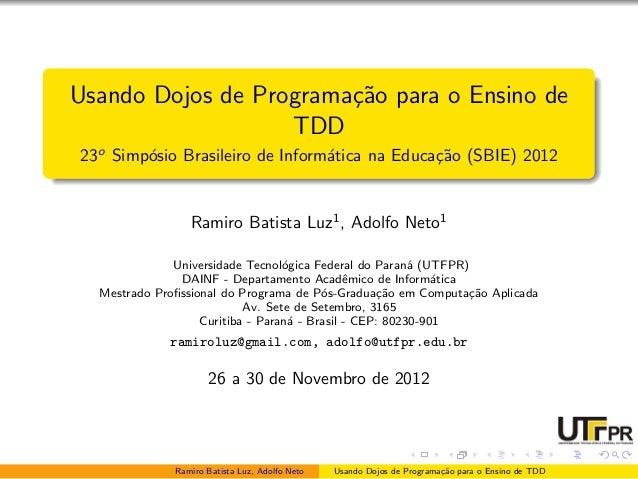 Usando Dojos de Programa¸˜o para o Ensino de                        ca                   TDD23o Simp´sio Brasileiro de Inf...