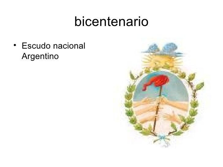 bicentenario <ul><li>Escudo nacional Argentino </li></ul>