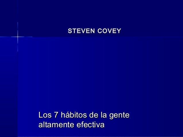 STEVEN COVEY  Los 7 hábitos de la gente altamente efectiva