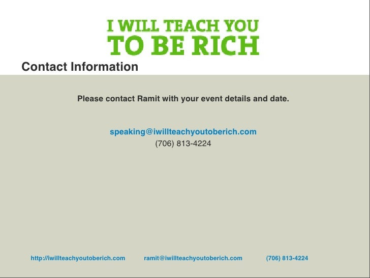 Contact Information                  Please contact Ramit with your event details and date.                               ...