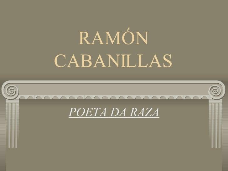 RAMÓN CABANILLAS POETA DA RAZA