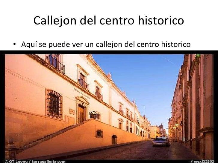 Callejon del centro historico<br />Aquí se puede ver un callejon del centro historico<br />