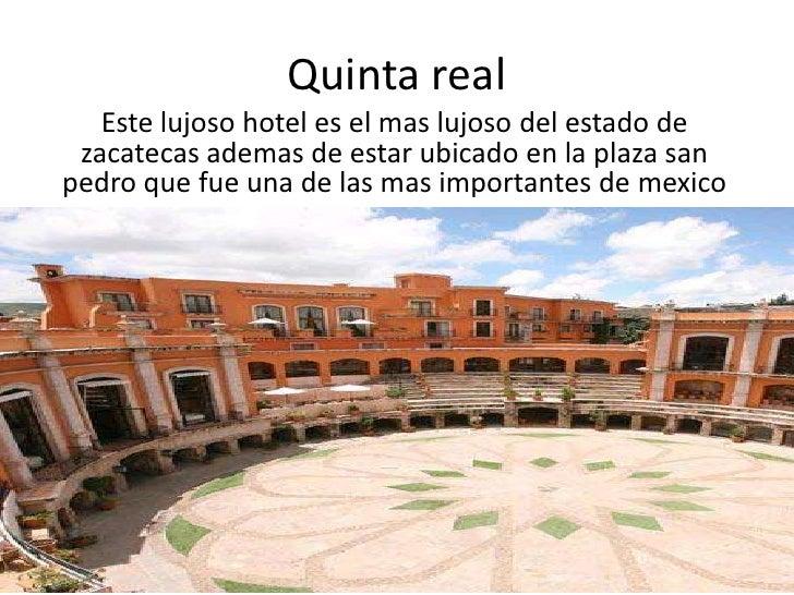 Quinta real<br />Este lujoso hotel es el mas lujoso del estado de zacatecas ademas de estar ubicado en la plaza san pedro ...