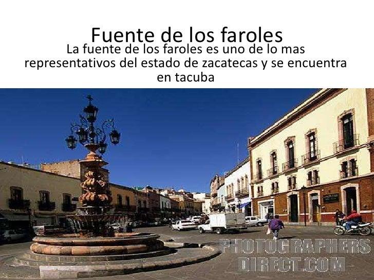 Fuente de los faroles<br />La fuente de los faroles es uno de lo mas representativos del estado de zacatecas y se encuentr...