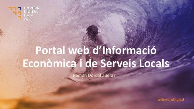 Portal we d'I for a ió Econòmica i de Serveis Locals Ramon Dordal Zueras #GovernDigital