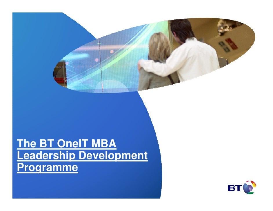 The BT OneIT MBALeadership DevelopmentProgramme