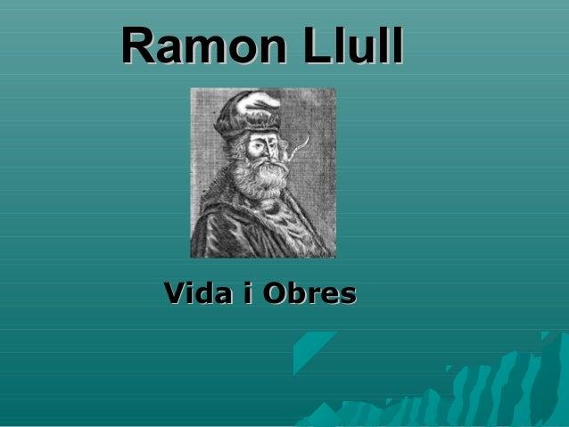 Ramon Llull Vida i Obres
