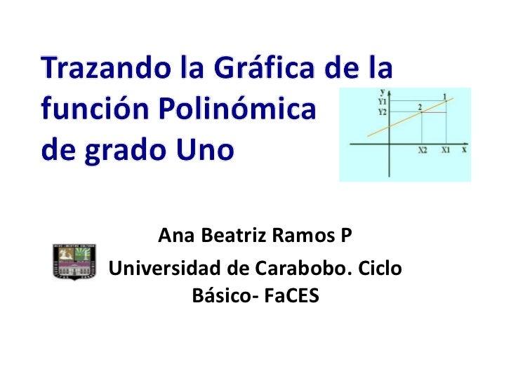 Ana Beatriz Ramos P Universidad de Carabobo. Ciclo Básico- FaCES