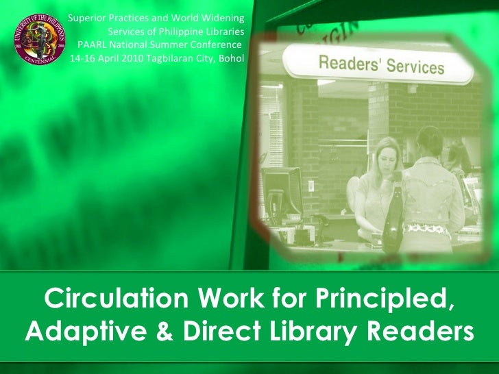 Circulation Work for Principled, Adaptive & Direct Library Readers Superior Practices and World Widening Services of Phili...
