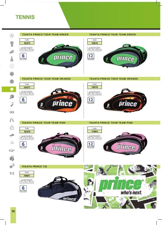 TENNISTENNIS 90 ΤΣΑΝΤA PRINCE T22 ΤΣΑΝΤA PRINCE TOUR TEAM PINKΤΣΑΝΤA PRINCE TOUR TEAM PINK ΤΣΑΝΤA PRINCE TOUR TEAM ORANGEΤ...