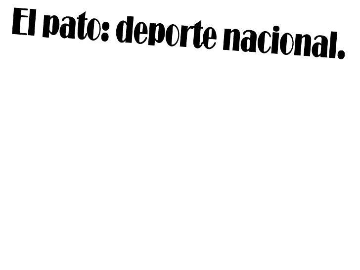El pato: deporte nacional.