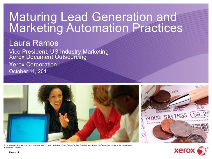 Maturing Lead Generation and Marketing Automation Practices Laura Ramos Vice President, US Industry Marketing Xerox Docume...
