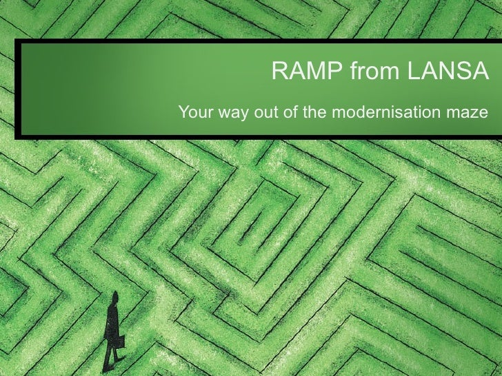 RAMP from LANSA Your way out of the modernisation maze
