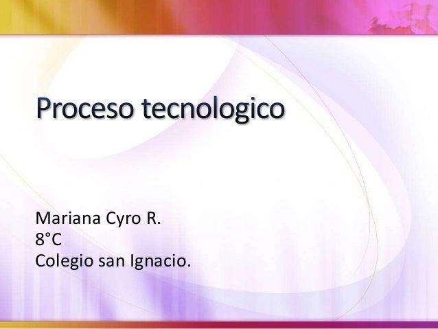 Mariana Cyro R. 8°C Colegio san Ignacio.