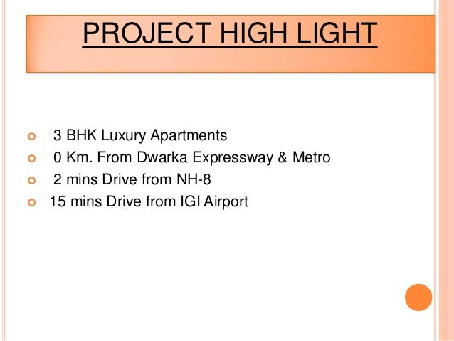 PROJECT HIGH LIGHT 3 BHK Luxury Apartments 0 Km. From Dwarka Expressway & Metro 2 mins Drive from NH-8 15 mins Drive f...