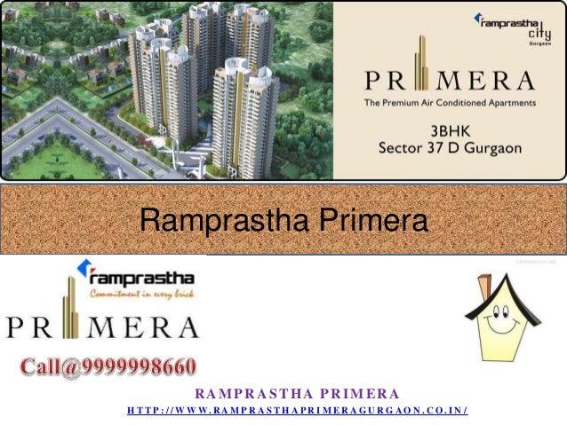 Ramprastha Primera  RAMPRASTHA PRIMERA H T T P : / / W W W. R A M P R A S T H A P R I M E R A G U R G A O N . C O . I N /