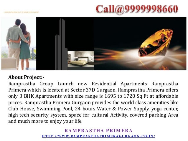 About Project:Ramprastha Group Launch new Residential Apartments Ramprastha Primera which is located at Sector 37D Gurgaon...