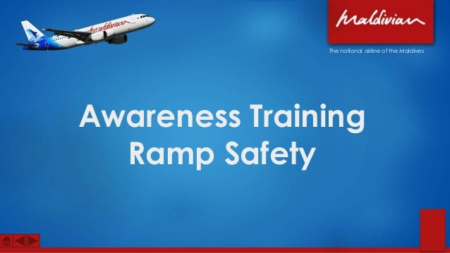 Awareness Training Ramp Safety The national airline of the Maldives