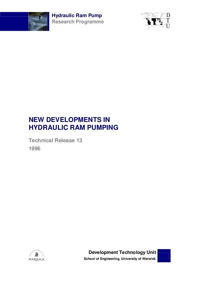 Hydraulic Ram PumpResearch ProgrammeDevelopment Technology UnitSchool of Engineering, University of WarwickNEW DEVELOPMENT...