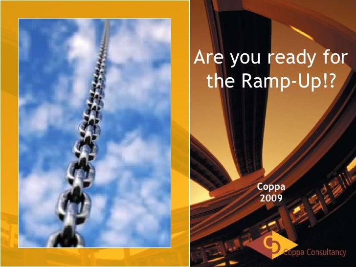 Are you ready for the Ramp-Up!?<br />Coppa<br />2009<br />