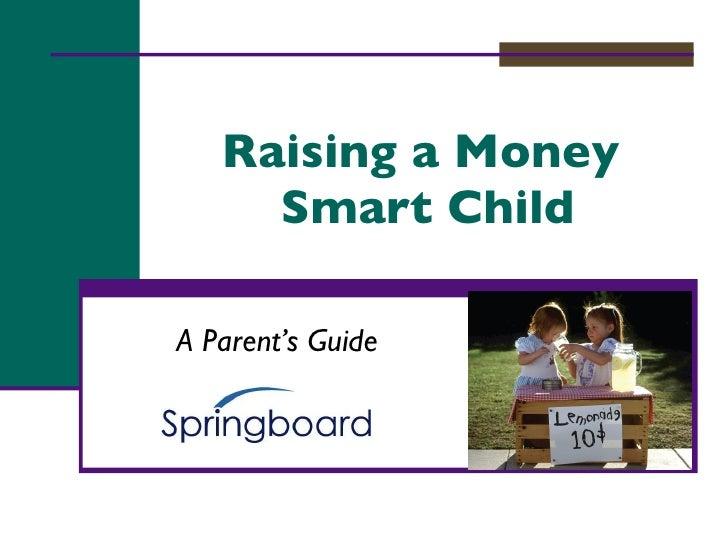 Raising a Money  Smart Child A Parent's Guide