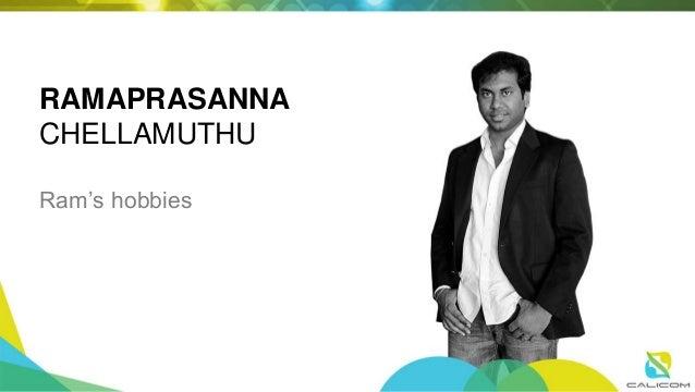 RAMAPRASANNA CHELLAMUTHU Ram's hobbies