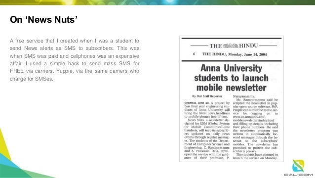 On 'News Nuts' A free service that I created when I was a student to send News alerts as SMS to subscribers. This was when...