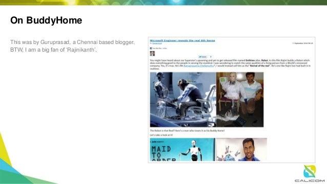 On BuddyHome This was by Guruprasad, a Chennai based blogger. BTW, I am a big fan of 'Rajinikanth'.