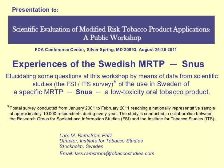 Experiences of the Swedish MRTP  ─  Snus Elucidating some questions at this workshop by means of data from scientific stud...