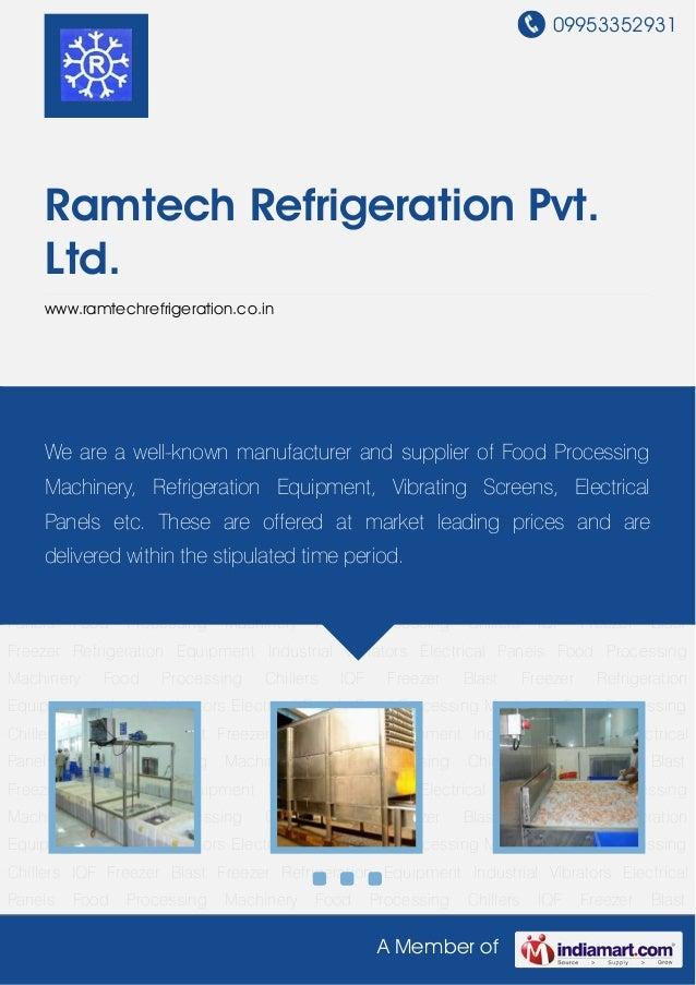 09953352931A Member ofRamtech Refrigeration Pvt.Ltd.www.ramtechrefrigeration.co.inFood Processing Machinery Food Processin...