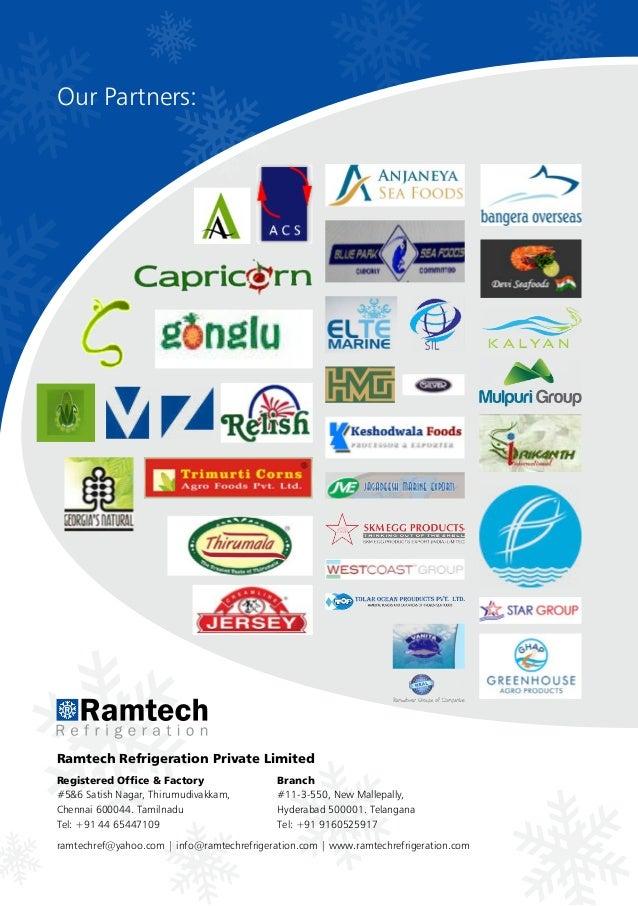 Ramtech Refrigeration Private Limited Registered Office & Factory #5&6 Satish Nagar, Thirumudivakkam, Chennai600044. Tami...