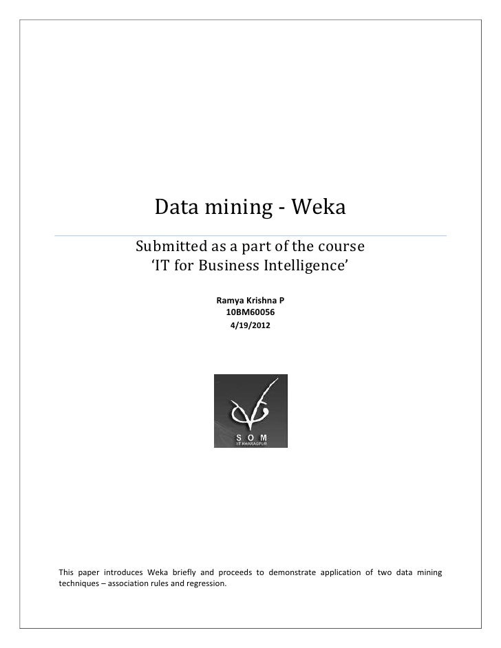 Data mining - Weka                  Submitted as a part of the course                    'IT for Business Intelligence'   ...