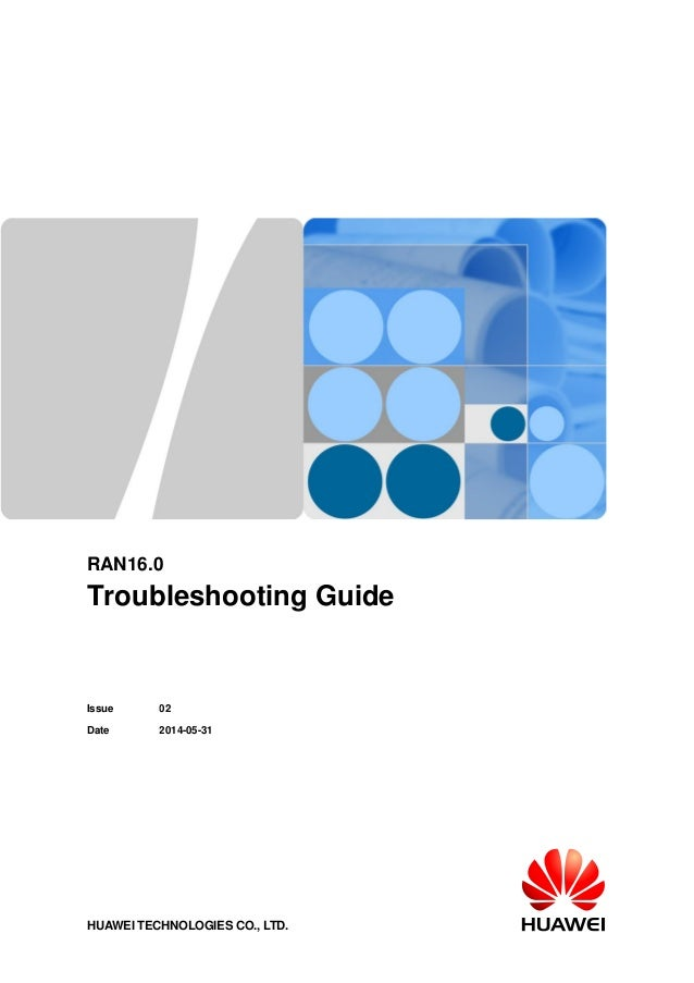 RAN16.0 Troubleshooting Guide Issue 02 Date 2014-05-31 HUAWEI TECHNOLOGIES CO., LTD.