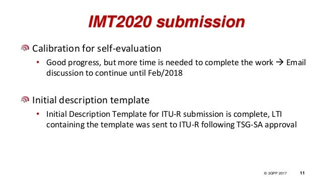 © 3GPP 2012 © 3GPP 2017 11 IMT2020 submission Calibration for self-evaluation • Good progress, but more time is needed to ...