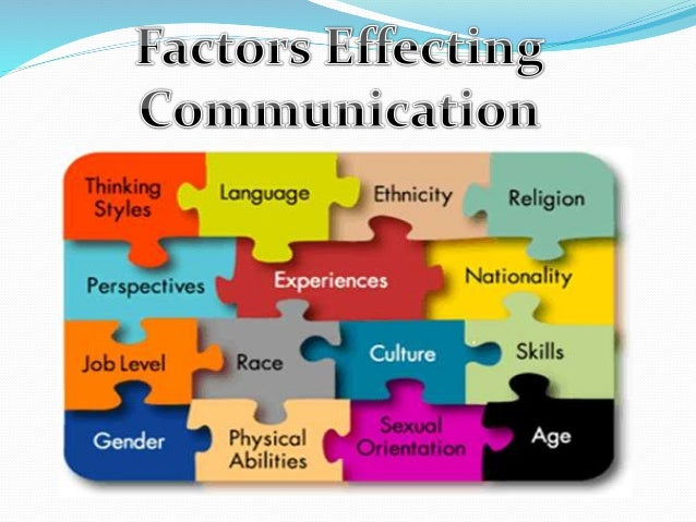 What Are Some Factors Affecting Communication?