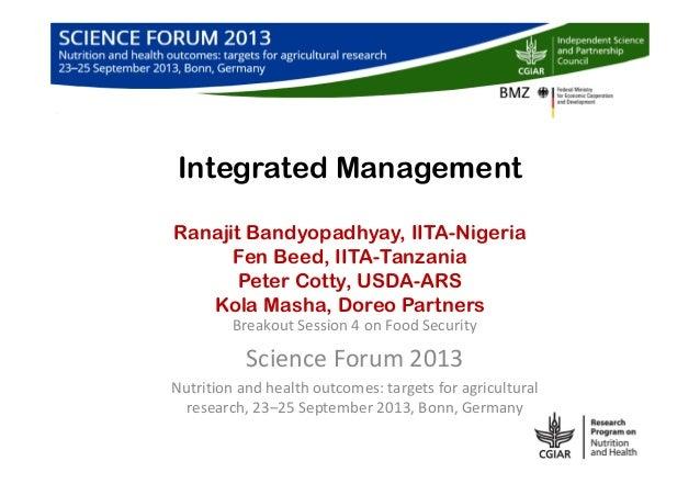 Integrated Management Ranajit Bandyopadhyay, IITA-Nigeria Fen Beed, IITA-Tanzania Peter Cotty, USDA-ARS Kola Masha, Doreo ...
