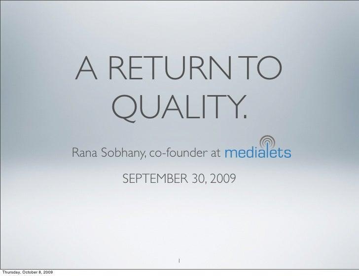 A RETURN TO                               QUALITY.                             Rana Sobhany, co-founder at                ...