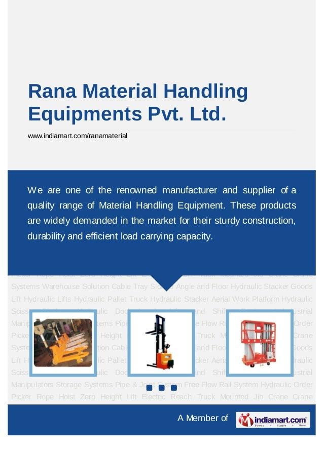 Rana Material Handling     Equipments Pvt. Ltd.     www.indiamart.com/ranamaterialHydraulic Pallet Truck Hydraulic Stacker...