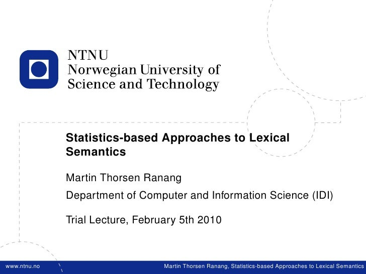 Statistics-based Approaches to Lexical              Semantics              Martin Thorsen Ranang              Department o...