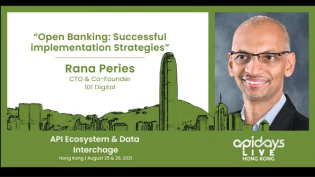apidays LIVE Hong Kong 2021 - Driving Digital Customer Acquisition with Open Banking by Rana Peries, 101 Digital Slide 1