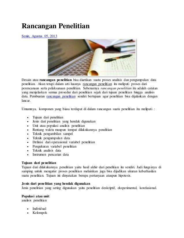 Rancangan Penelitian Senin, Agustus 05, 2013 Desain atau rancangan penelitian bisa diartikan suatu proses analisis dan pen...