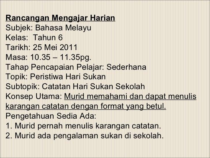 Rancangan Mengajar Harian Subjek: Bahasa Melayu Kelas:  Tahun 6 Tarikh: 25 Mei 2011 Masa: 10.35 – 11.35pg.    Tahap Pencap...